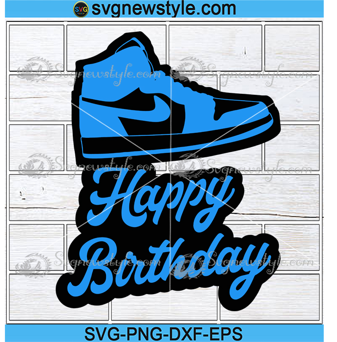 Download Jordan Sneakers Birthday Cake Topper Svg Png Dxf Eps Cricut File Silhouette Art Svg New Style